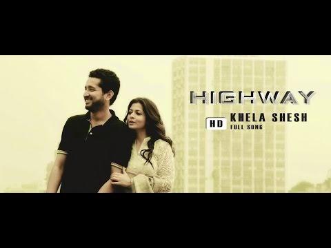 Khela Sesh Full Song - Highway (2014) Music Video