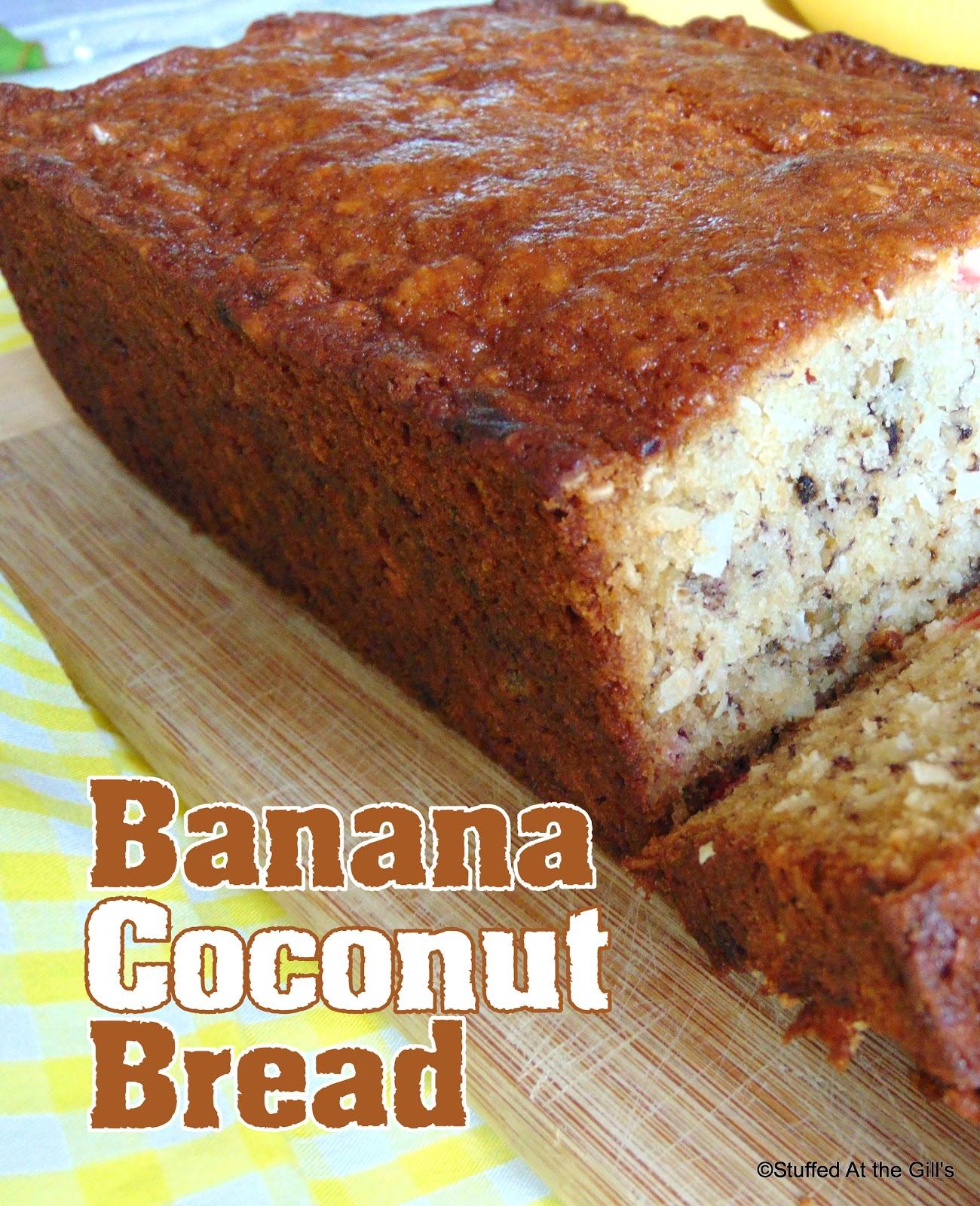 Stuffed At the Gill's: Banana Coconut Bread
