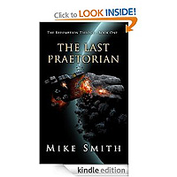 FREE: The Last Praetorian (The Redemption Trilogy) by Mike Smith (75 reviews)
