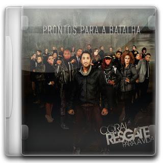 Coral Resgate Para Toda A vida - Prontos Para a Batalha (2011)