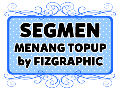 http://www.fizgraphic.com/2013/06/segmen-menang-topup-by-fizgraphic.html