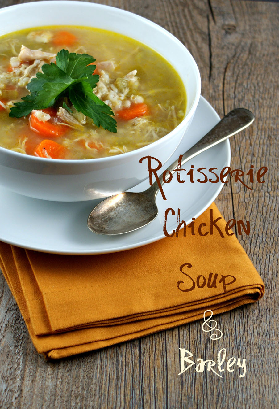 Authentic Suburban Gourmet: Rotisserie Chicken & Barley Soup