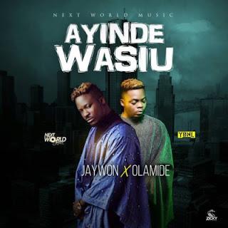 Jaywon - Ayinde Wasiu ft. Olamide
