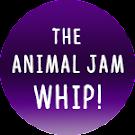 I Support the Animal Jam Whip!