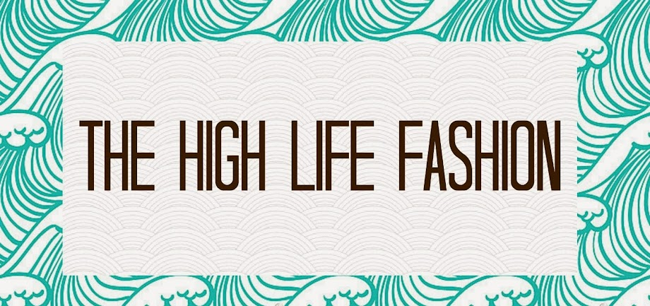 { The High Life } Fashion