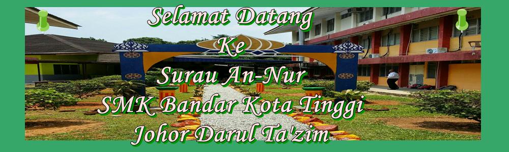 SELAMAT DATANG ke SURAU An-Nur SMK Bandar Kota Tinggi