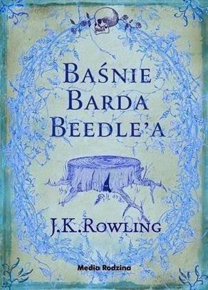 """38. """"Baśnie Barda Beedle'a"""" J. K. Rowling"""