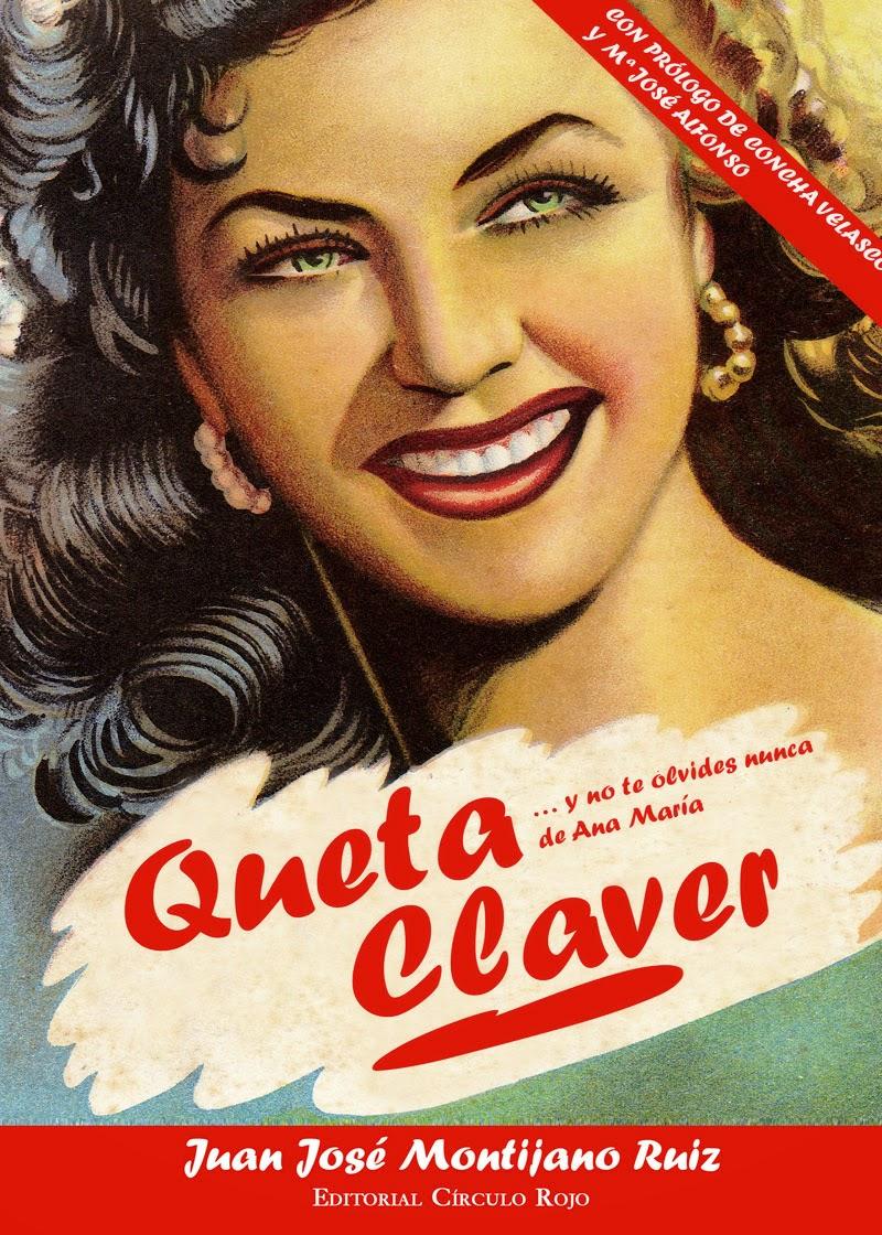 """QUETA CLAVER, """"...Y NO TE OLVIDES NUNCA DE ANA MARÍA"""""""