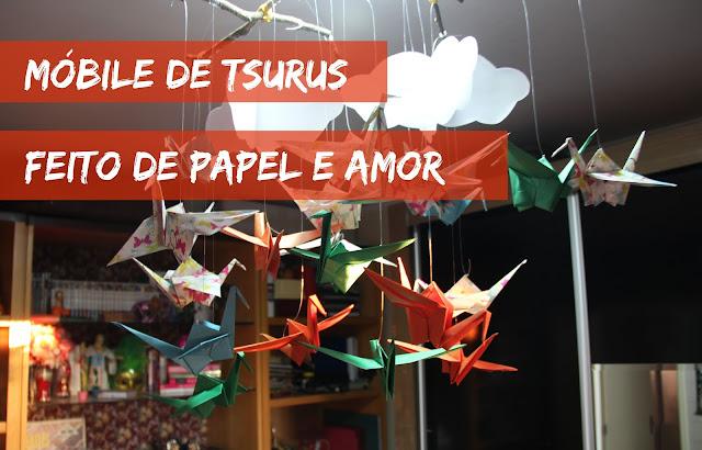 DIY - Móbile de Tsurus, feito de papel e amor.