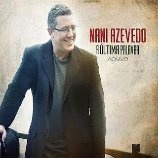 Capa Nani Azevedo – A Última Palavra (2013) | músicas