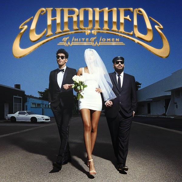 Chromeo - White Women Cover