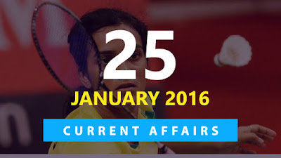 Current Affairs 25 January 2016