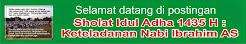 Sholat Idul Adha 1435 H : Keteladanan Nabi Ibrahim AS