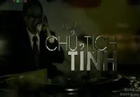 Phim Chủ Tịch Tỉnh Trọn Bộ 2011 Online