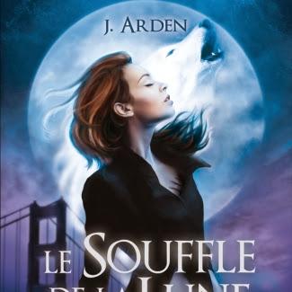 Les sentinelles de l'ombre, tome 1 : Le souffle de la lune de J. Arden