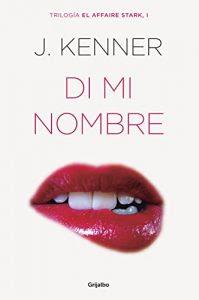 Di mi nombre (El affaire Stark 1), J. Kenner