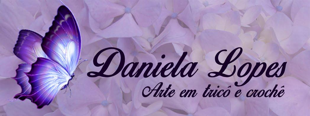 Daniela Lopes - Arte em Tricô e Crochê