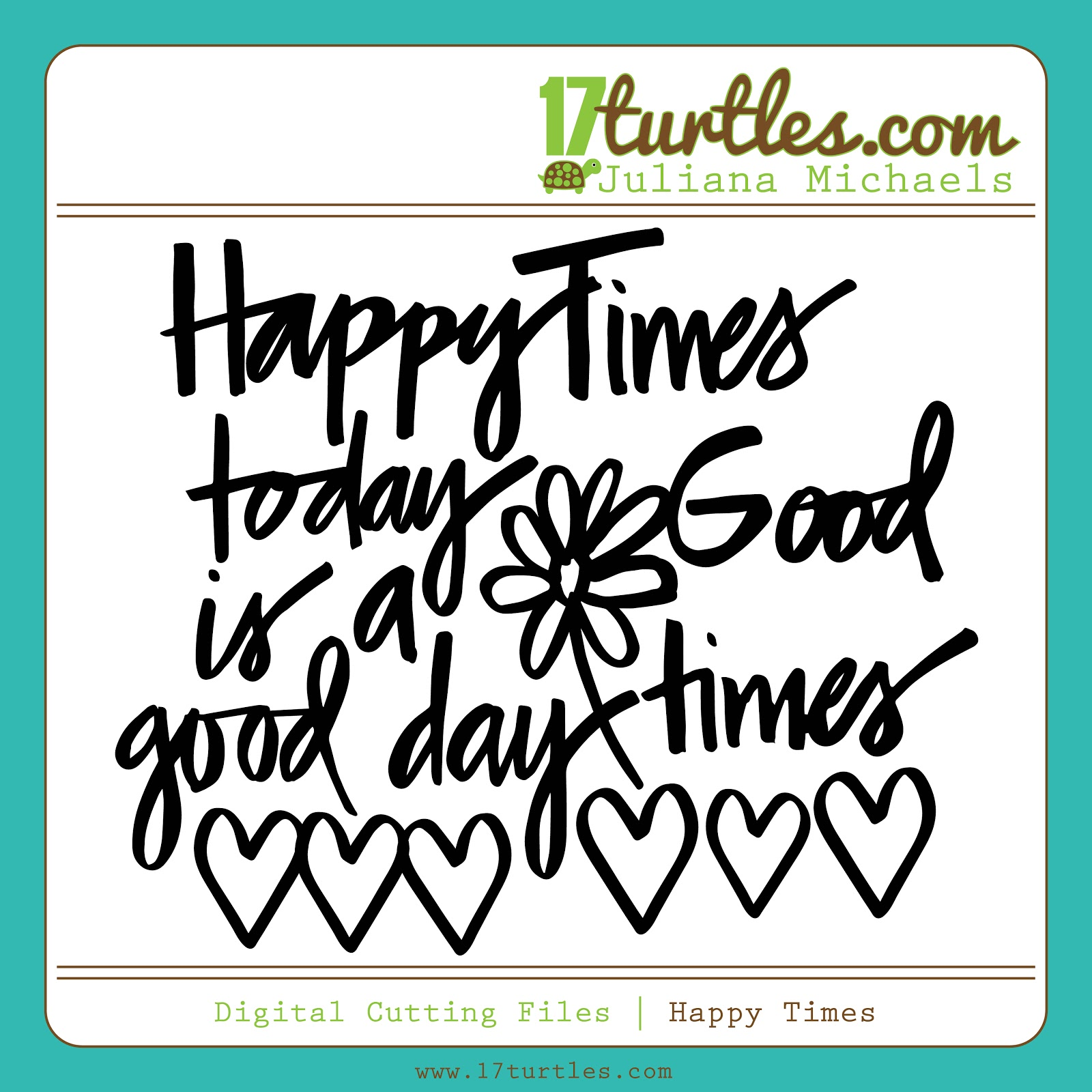 Happy Times Free Digital Cutting File by Juliana Michaels 17turtles.com