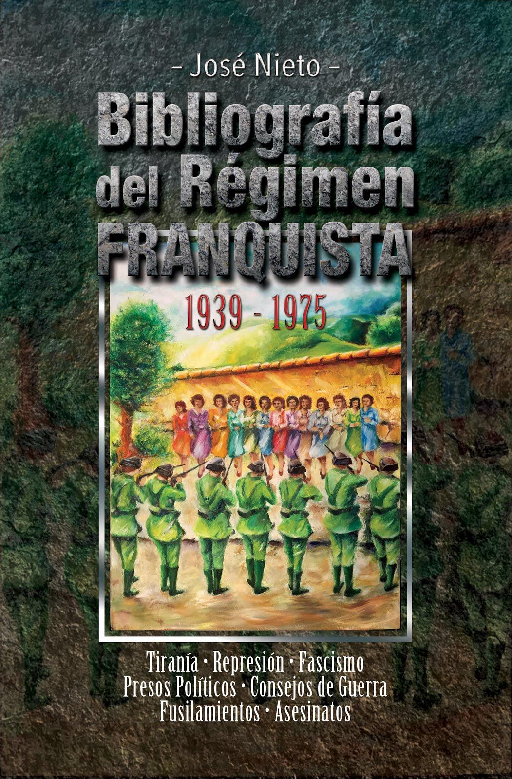 Bibliografía del Régimen Franquista 1939 - 1975