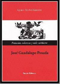 Posada: fantasías, calaveras y vida cotidiana