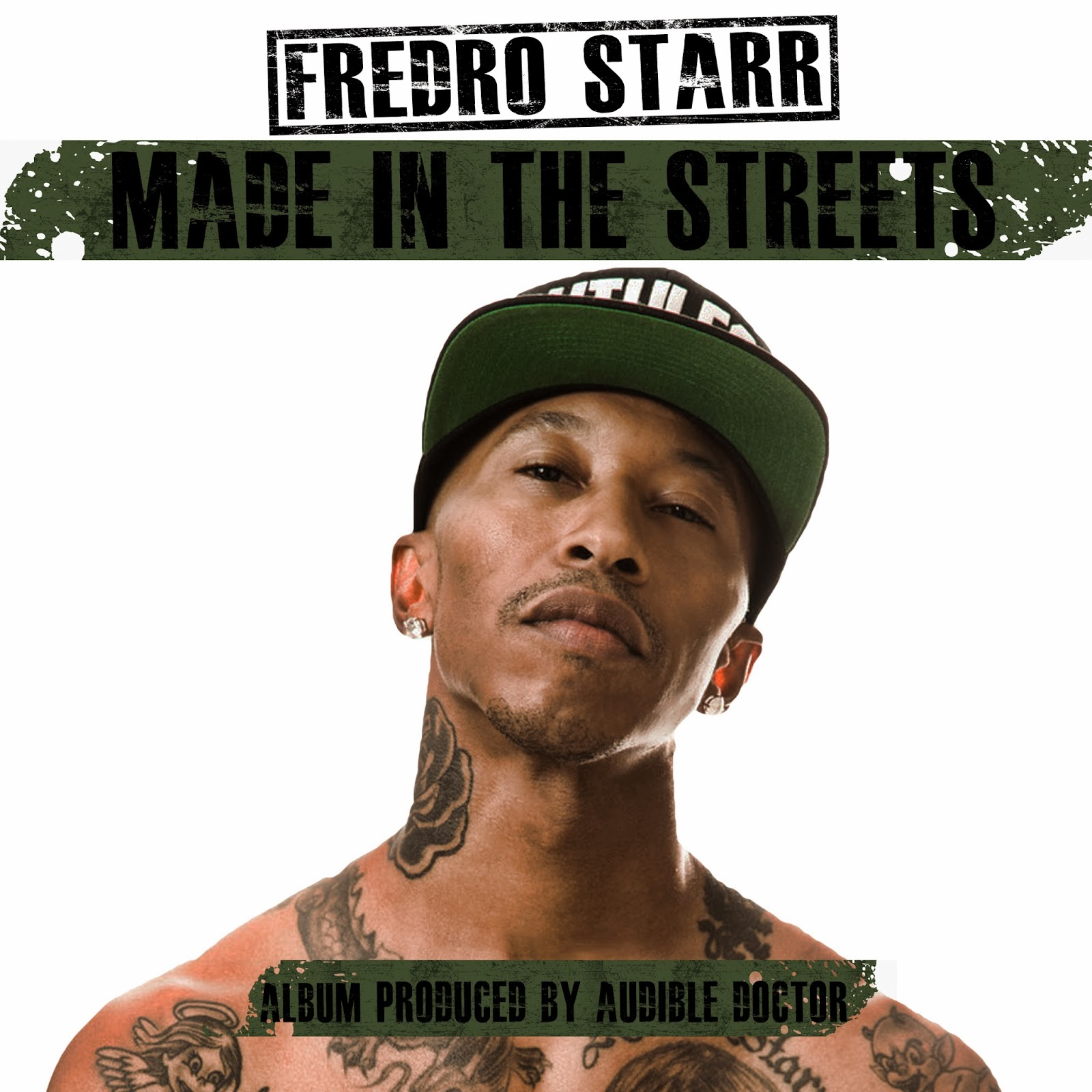 Fredro Starr x Audible Doctor - Made In The StreetsFredro Starr 2014