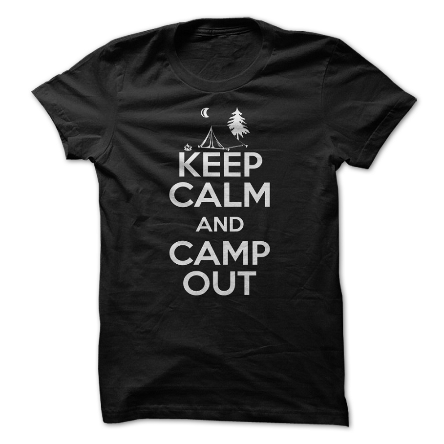 Keep Calm and Camp Out T shirt