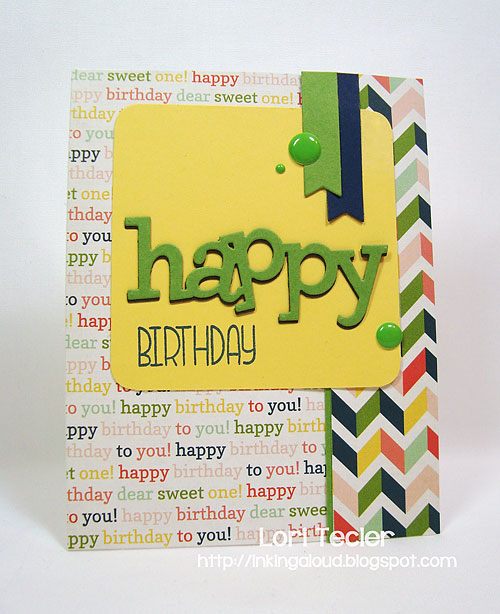Happy Birthday-designed by Lori Tecler-Inking Aloud-stamps and dies from WPlus9