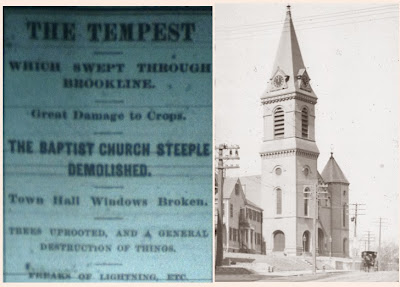 July 19, 1879 Brookline Chronicle headline (left) about the gale that destroyed the steeple of the Baptist Church; and an 1897 view (right) of the church with its rebuilt steeple at the corner of Harvard and Pierce Streets.
