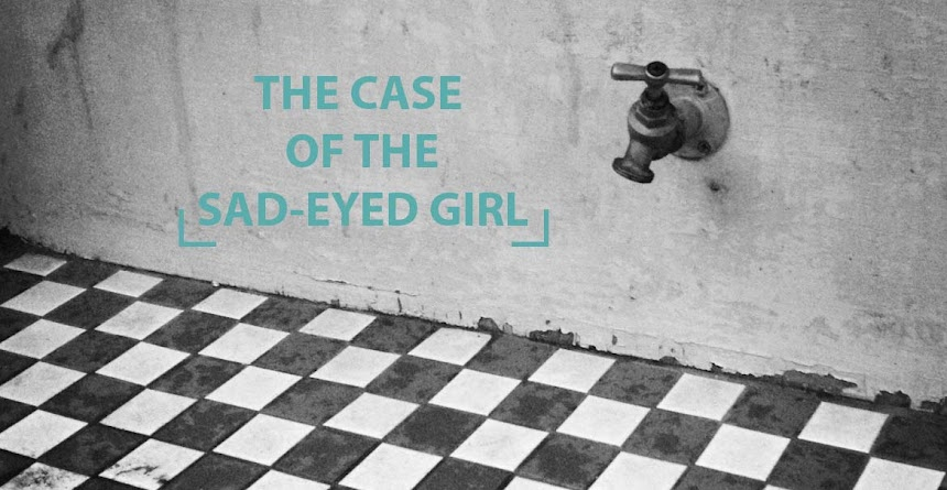 The Case of the Sad-Eyed Girl