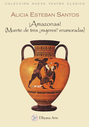 ¡Amazonas! (Muerte de tres ¿mujeres? enamoradas)