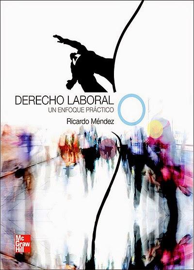 Derecho Laboral - Un enfoque práctico - Ricardo Méndez
