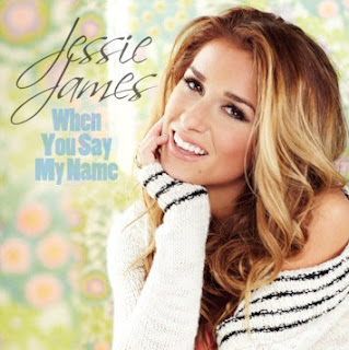Jessie James - When You Say My Name Lyrics