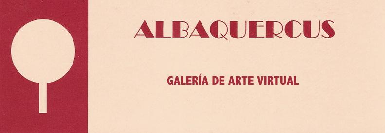 ALBAQUERCUS  (Galería de Arte Virtual)