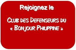 """Adhérez au """"Club des Défenseurs du Bonjour Philippine"""""""