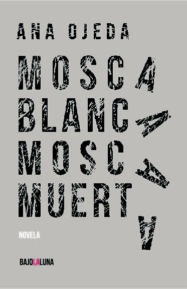 MOSCA BLANCA, MOSCA MUERTA