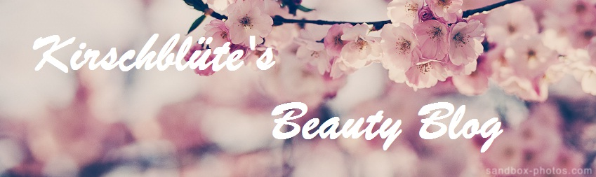 Kirschblüte's Beauty- & Lifestyle Blog
