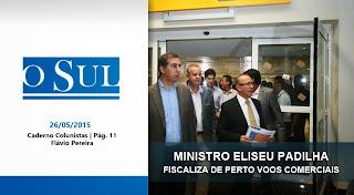 Ministro Eliseu Padilha fiscaliza de perto voos comerciais