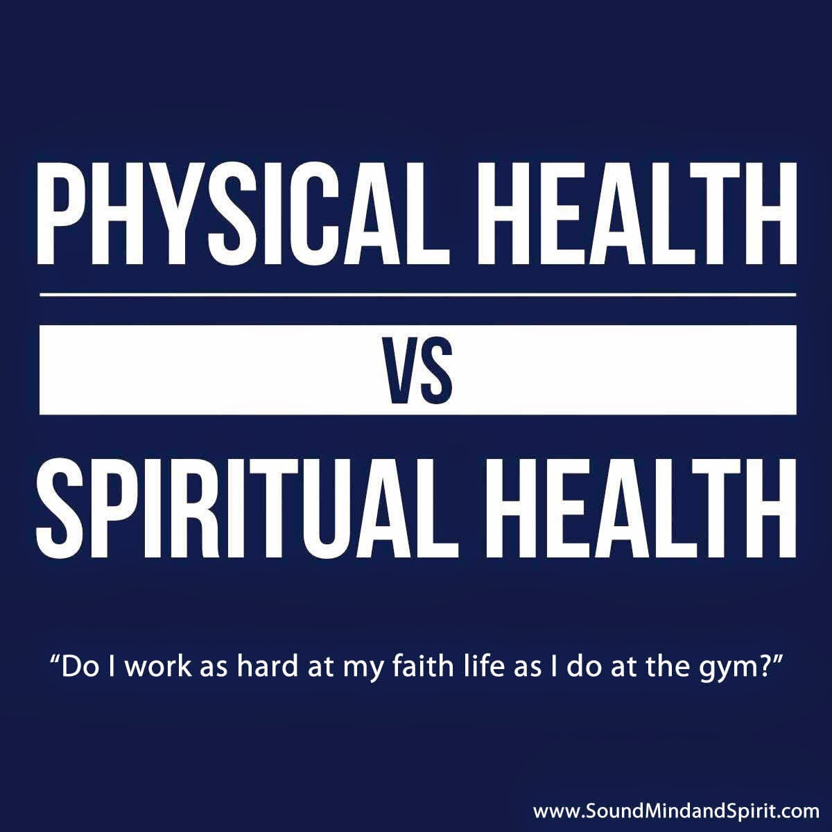 Physical Health vs. Spiritual Health