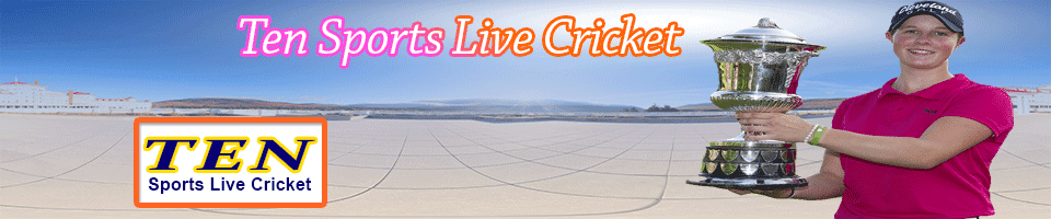TEN SPORTS LIVE CRICKET