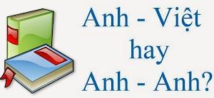 Nên chọn từ điển Anh - Việt hay Anh - Anh?