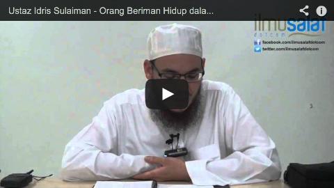 Ustaz Idris Sulaiman – Orang Beriman Hidup dalam Kenikmatan & Orang Kafir Dimasukkan ke Neraka