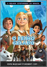 Capa Baixar Filme O Reino Gelado Dublado (Snow Queen)   Torrent Baixaki Download