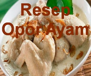 Resep Opor Ayam Enak Spesial