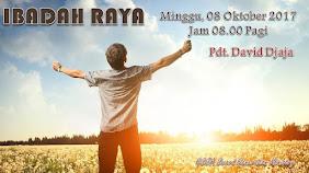 Ibadah Raya, Minggu 08 Oktober 2017 Jam 08.00 WIB