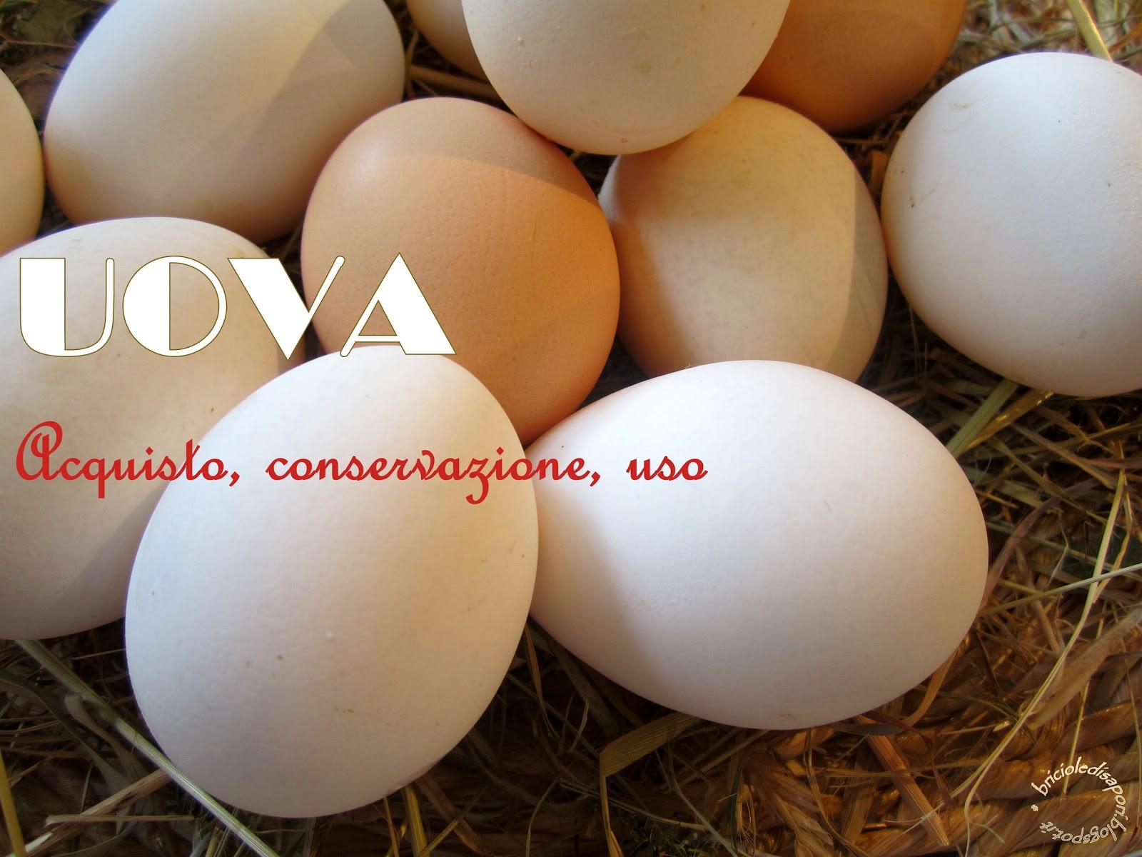 quello che c'è da sapere sulle uova. acquisto, conservazione, uso