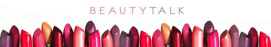 Beauty Talk & Tips