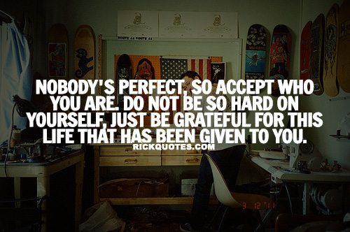 Life Quotes | No Body Perfect