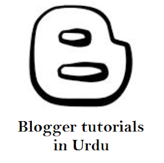 Blogger tutorial in Urdu & Hindi