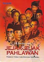 toko buku rahma: buku JEJAK-JEJAK PAHLAWAN (Perekat Kesatuan Bangsa Indonesia), pengarang soedarmanta, penerbit grasindo
