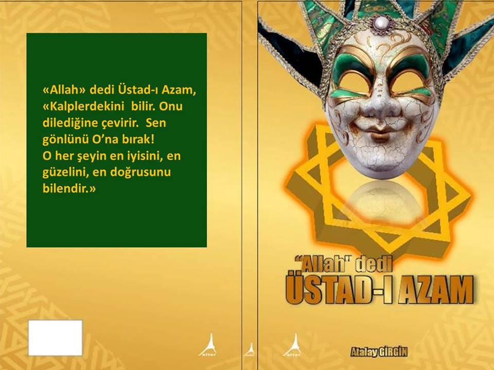 """""""Allah"""" Dedi, ÜSTAD-I AZAM"""